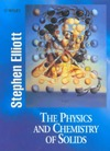 Elliott S. — The physics and chemistry of solids