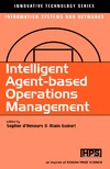 d'Amours S., Guinet A. — Intelligent Agent-Based Operations Management (Innovative Technology Series)