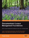 Kumar P. — Documentum Content Management Foundations: EMC Proven Professional Certification Exam E20-120 Study Guide: Learn the technical fundamentals of the EMC ... effectively preparing for the E20-120 exam