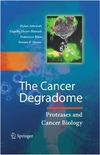 Edwards D., Edwards D., Hoyer-Hansen G. — The Cancer Degradome: Proteases and Cancer Biology