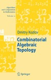 Kozlov D. — Combinatorial Algebraic Topology (Algorithms and Computation in Mathematics)