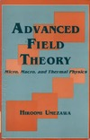 Umezawa H. — Advanced Field Theory: Micro, Macro, and Thermal Physics
