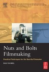 Rahmel D. — Nuts and Bolts Filmmaking: Practical Techniques for the Guerilla Filmmaker