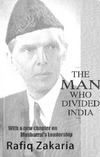 Zakaria R. — The Man Who Divided India: An Insight Into Jinnah's Leadership and Its Aftermath [With a New Chapter on Musharraf's Leadership]