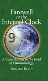 Klein G. — Farewell to the Internal Clock: A contribution in the field of chronobiology