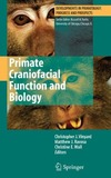 Vinyard C., Ravosa M., Wall C. — Primate Craniofacial Function and Biology