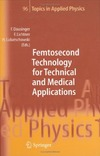Dausinger F., Lichtner F., Lubatschowski H. — Femtosecond Technology for Technical and Medical Applications