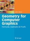 Vince J. — Geometry for Computer Graphics: Formulae, Examples and Proofs