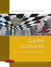 Dovey J., Kennedy H. — Games Cultures: Computer Games As New Media