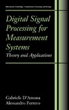 D'Antona G., Ferrero A. — Digital signal processing for measurement systems: theory and applications