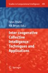 Xhafa F., Bessis N. — Inter-cooperative Collective Intelligence: Techniques and Applications
