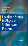 Descalzi O., Clerc M., Residori S. — Localized States in Physics: Solitons and Patterns