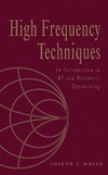 White J. — High frequency techniques: an introduction to RF and microwave engineering