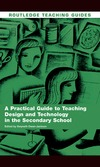 Owen-ja G. — A Practical Guide to Teaching Design & Technology in the Secondary School (Routledge Teaching Guides)