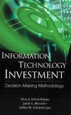 Schniederjans M., Hamaker J., Schniederjans A. — Information Technology Investment: Decision-Making Methodology