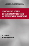 Ladde G., Sambandham M. — Stochastic versus deterministic systems of differential equations