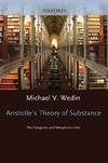 Wedin M. — Aristotle's Theory of Substance: The Categories and Metaphysics Zeta (Oxford Aristotle Studies)