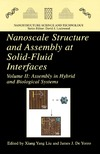 Liu X. — Nanoscale Structure and Assembly at Solid-Fluid Interfaces. Assembly in Hybrid and Biological Systems