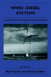 Hunter R., Elliot G. — Wind-Diesel Systems: A Guide to the Technology and its Implementation