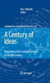 Sidharth B. — A Century of Ideas: Perspectives from Leading Scientists of the 20th Century (Fundamental Theories of Physics)