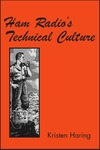 Haring K. — Ham Radio's Technical Culture (Inside Technology)