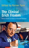Funk R. — The Clinical Erich Fromm: Personal Accounts and Papers on Therapeutic Technique. (Contemporary Psychoanalytic Studies)