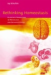Schulkin J. — Rethinking Homeostasis: Allostatic Regulation in Physiology and Pathophysiology