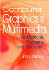 Dimarco J. — Computer Graphics and Multimedia: Applications, Problems and Solutions