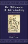 Fowler D. — The mathematics of Plato's academy. A new reconstruction