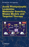 Pandolfi P., Vogt P. — Acute Promyelocytic Leukemia: Molecular Genetics, Mouse Models and Targeted Therapy (Current Topics in Microbiology and Immunology 313)