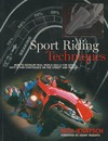 Ienatsch N. — Sport Riding Techniques: How To Develop Real World Skills for Speed, Safety, and Confidence on the Street and Track