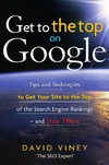 Viney D. — Get to the Top on Google: Tips and Techniques to Get Your Site to the Top of the Search Engine Rankings -- and Stay There