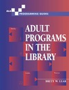Lear B. — Adult Programs in the Library (Ala Programming Guides)