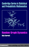 Durrett R. — Random Graph Dynamics (Cambridge Series in Statistical and Probabilistic Mathematics)