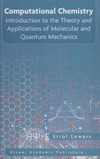 Lewars E. — Computational Chemistry: Introduction to the Theory and Applications of Molecular and Quantum Mechanics