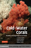 Roberts J., Wheeler A., Freiwald A. — Cold-Water Corals: The Biology and Geology of Deep-Sea Coral Habitats