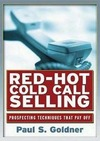 Goldner P. — Red-Hot Cold Call Selling: Prospecting Techniques That Pay Off