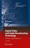 Fischer W. — Digital Video and Audio Broadcasting Technology: A Practical Engineering Guide (Signals and Communication Technology)