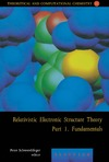 Schwerdtfeger P. — Relativistic Electronic Structure Theory: Part 1, Fundamentals (Theoretical and Computational Chemistry, Volume 11)