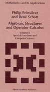 Feinsilver P., Schott R. — Algebraic Structures and Operator Calculus: Volume II: Special Functions and Computer Science (Mathematics and Its Applications)