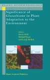 Grill D., Tausz M., Kok L. — Significance of Glutathione to Plant Adaptation to the Environment (Plant Ecophysiology, Volume 2)