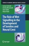 Schmidt C., McGonnell I., Allen S. — The Role of Wnt Signalling in the Development of Somites and Neural Crest (Advances in Anatomy, Embryology and Cell Biology)