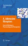Borea P.A. — A3 Adenosine Receptors from Cell Biology to Pharmacology and Therapeutics