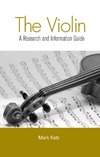 Katz M. — The Violin: A Research and Information Guide (Music Research and Information Guides)