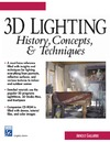 Gallardo A. — 3D Lighting: History, Concepts, and Techniques (With CD-ROM) (Graphics Series
