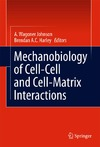 Johnson A., Harley B. — Mechanobiology of Cell-Cell and Cell-Matrix Interactions