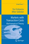 Kabanov Y., Safarian M. — Markets with transaction costs: Mathematical theory