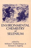 Frankenberger W. — Environmental Chemistry of Selenium (Books in Soils, Plants, and the Environment, V. 64)