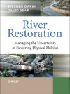 Darby S., Sear D. — River Restoration: Managing the Uncertainty in Restoring Physical Habitat