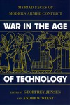 Jensen K., Wiest A. — War in the Age of Technology: Myriad Faces of Modern Armed Conflict